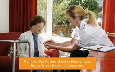 Remote Monitoring Gaining Momentum, But It Won't Replace Caregivers
