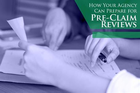 How Your Agency Can Prepare for Pre-Claim Reviews