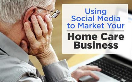 Using Social Media to Market Your Home Care Business
