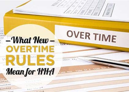 What New Overtime Rules Mean for Home Health Agencies