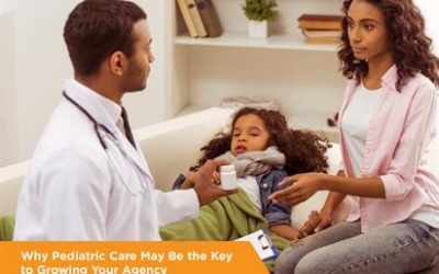 Why Pediatric Care May Be the Key to Growing Your Agency