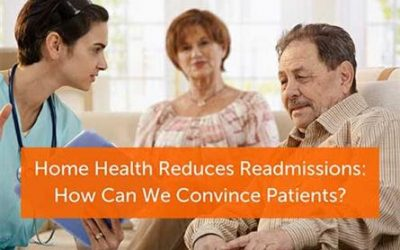 Home Health Reduces Readmissions — But How Can We Convince Patients They Need Help?