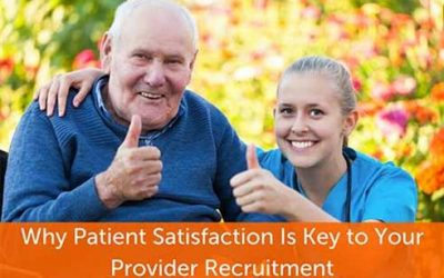 Why Patient Satisfaction Is Key to Your Provider Recruitment
