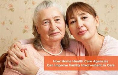 How Home Health Care Agencies Can Improve Family Involvement in Care